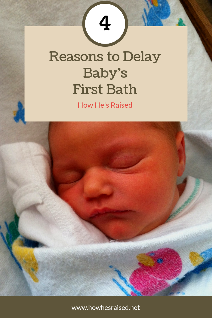 4 Reasons to Delay Baby's First Bath