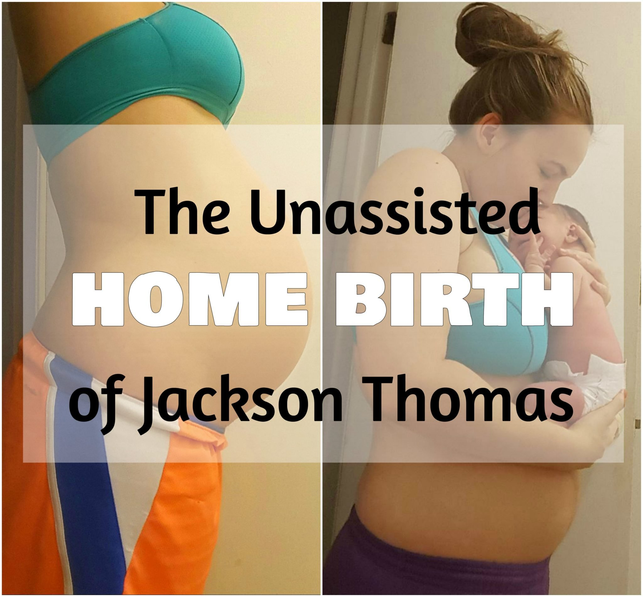 The Unassisted Home Birth of Jackson Thomas