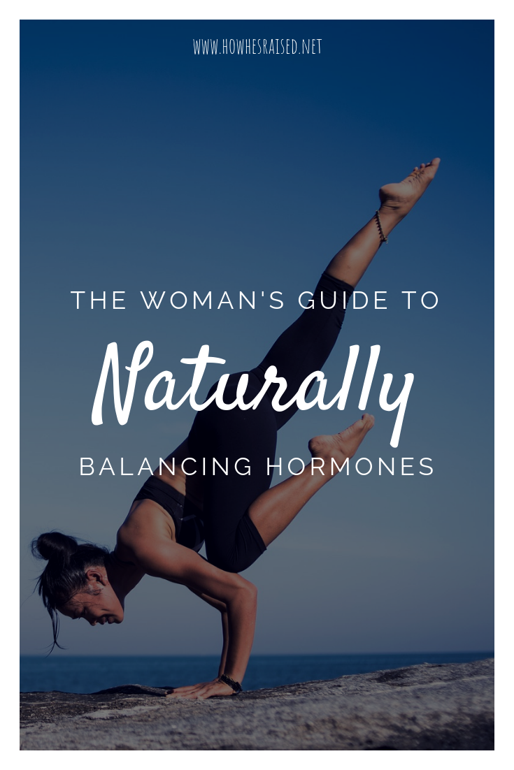 The Woman's Guide to Naturally Balancing Hormones