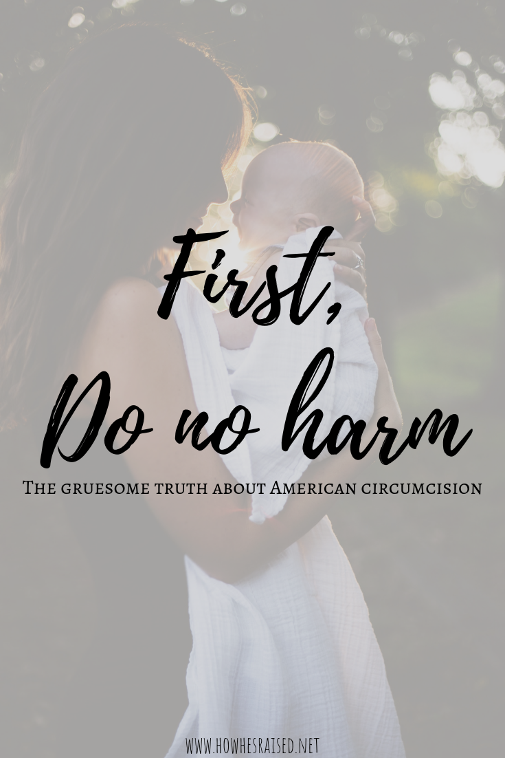 First, Do No Harm | The Gruesome Truth about American Circumcision