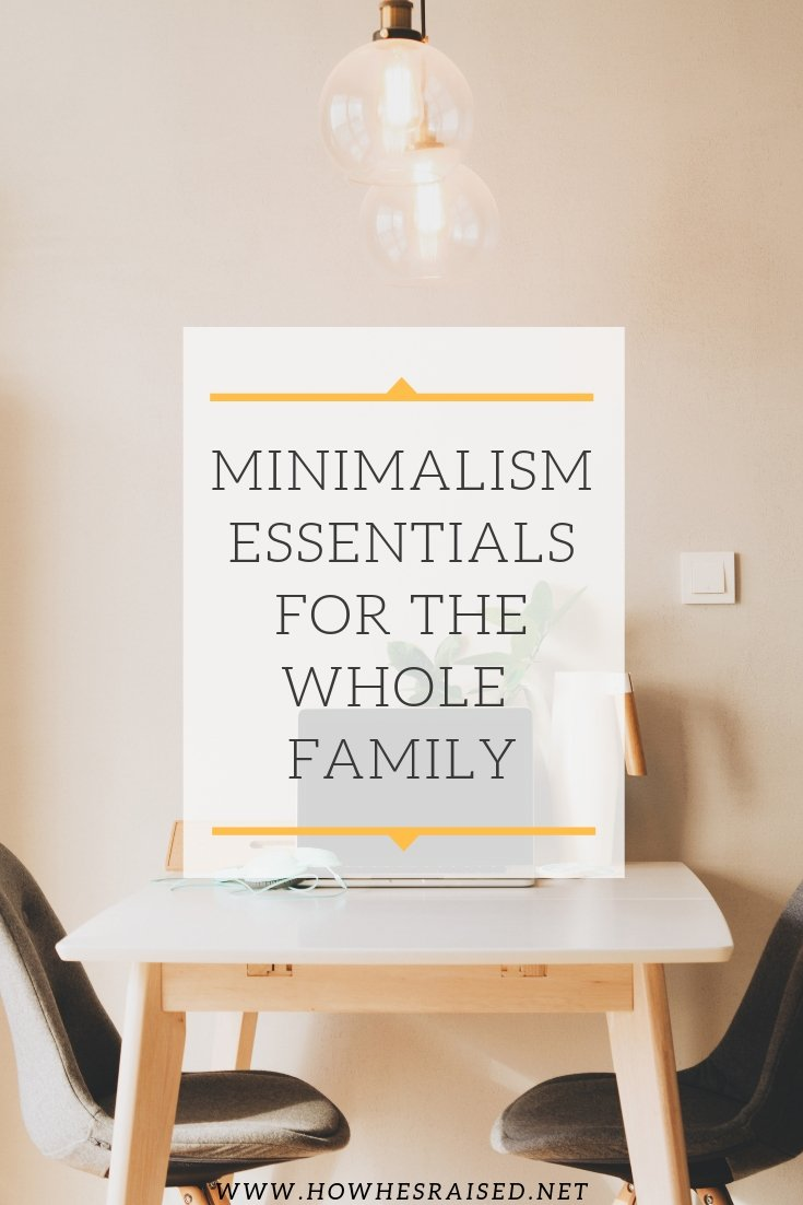 Minimalism Essentials for the Whole Family